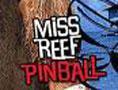 MissReefPinball